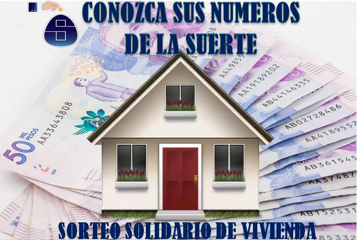 CONOZCA LOS NÚMEROS DE SU SUERTE PARA EL SORTEO SOLIDARIO DE VIVIENDA DIC 15 DE 2017